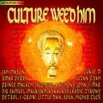 Culture Weed Him (unmixed tracks)