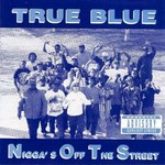 NOTS (NIGGAS OFF THE STREETS) - True Blue (Front Cover)