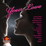 Your Love Riddim (unmixed tracks)
