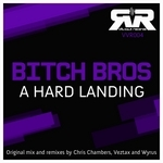 BITCH BROS - A Hard Landing (Front Cover)