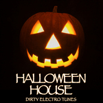 Halloween House: Dirty Electro Tunes (unmixed tracks)