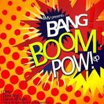 Bang Boom Pow!