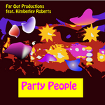 FAR OUT PRODUCTIONS feat KIMBERLEY ROBERTS - Party People (Front Cover)