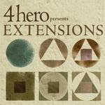 4Hero Presents Extensions