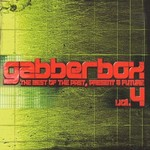 The Gabberbox: The Best Of Past Present & Future Vol 4 (unmixed tracks)