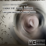 TWITCHIN SKRATCH/JUSTIN BRAUN feat JOFA - You're Not Mine (Front Cover)