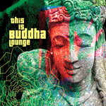 This Is Buddha Lounge (unmixed tracks)