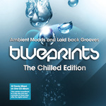 Blueprints: The Chilled Edition (Ambient Moods & Laid Back Grooves) (unmixed tracks)