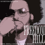 DJ DENNIS presents FREEDOM HILL - The J Hill Experience Remix Project (Front Cover)