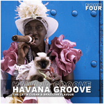 Havana Groove: Vol 4 (The Latin Cuban & Brazilian Flavour) (unmixed tracks)