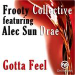 Gotta Feel (includes Gregory Del Piero mixes)