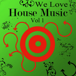 We Love House Music: Vol 1 (unmixed tracks)