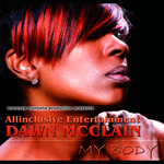 "Marques Montana Production presents Allinclusive Entertainment Dawn McClain ""My Body"""