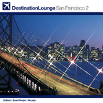 Destination Lounge San Francisco Volume 2: Revive (unmixed tracks)