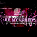 Be My Lover (incl Blacksoul & Tom & Grade remixes)