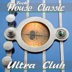 Ultrac Club Tech House Classics