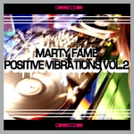 MARTY FAME - Positive Vibration: Vol 2 (Front Cover)