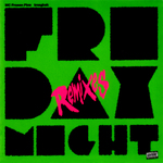 MC Frosen Pine & Tmsgksk (Friday Night remixes) (unmixed tracks)