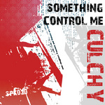 Culchy: Something Control Me