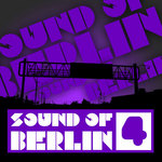 Sound Of Berlin 4: The Finest Club Sounds Selection Of House Electro Minimal & Techno