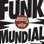 MAKOSSA/MEGABLAST feat GAIOLA DAS POPOZUDAS - Late Que Eu To Passando Funk Mundial #5 (Front Cover)