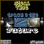 Steal Vybe Presents Track 2 The Future