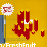 Fresh Fruit: Lo Sampler (unmixed tracks)