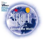 Space Ibiza: Around The World (unmixed tracks)