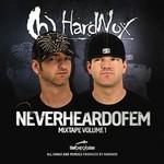 HARDNOX - Neverheardofem: Mixtape Volume 1 (Front Cover)