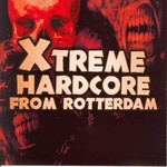 Xtreme Hardcore From Rotterdam (unmixed tracks)