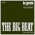 KPM 1000 Series: The Big Beat Volume 1