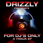 Drizzly Presents For DJ's Only (4 Track EP)
