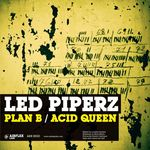 Plan B/Acid Queen