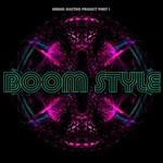 Boom Style: Urban Electro Project: Part 1