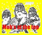 Mob's At The Top