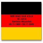 Wir Sind Das Volk: 20 Jahre Berliner Mauerfall (09/11/1989 - 09/11/2009)
