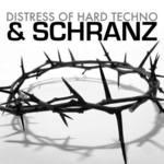 Distress Of Hard Techno & Schranz
