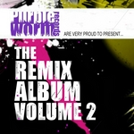 Purple Worm Records Presents The Remix Album: Volume 2 (unmixed tracks)
