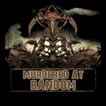 Murdered At Random
