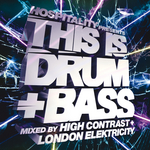 Hospitality Presents This Is Drum & Bass (unmixed tracks & DJ mix By High Contrast & London Elektricity)