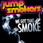 JUMP SMOKERS - We Got That Smoke (Front Cover)