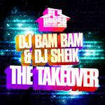 DJ BAM BAM/DJ SHEIK - The Takeover (Front Cover)