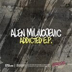 MILIVOJEVIC, Alen - Addicted EP (Front Cover)
