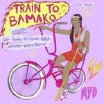 Train To Bamako (remixes)