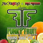 Funky Fruit House Shot: Vol 1 (unmixed tracks)