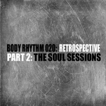 Body Rhythm 020: Retrospective Part 2 (The Soul Sessions)