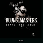 BOUNCEMASTERS - Stand & Fight (Front Cover)