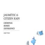 Criminal Remix Experience Part 2