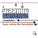 BIZZARE CONTACT/VARIOUS - Here Come The Revolution (Front Cover)