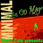 Steve Cole Presents Minimal Life On Mars (unmixed tracks)